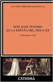 Don Juan Tenorio en la España del siglo XX: Literatura y cine ...