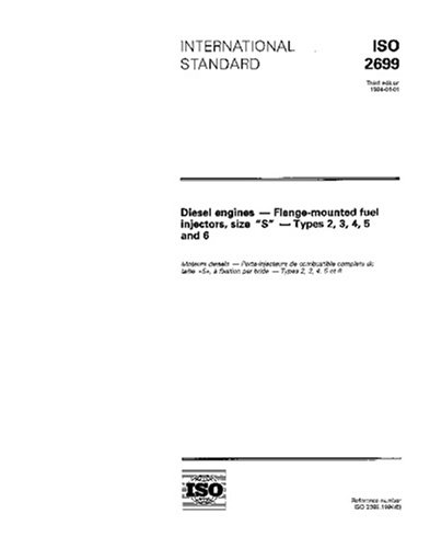 ISO 2699:1994, Diesel engines - Flange-mounted fuel injectors, size S - Types 2, 3, 4, 5 and 6