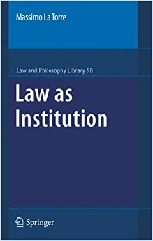 Book Law as Institution (Law and Philosophy Library)
