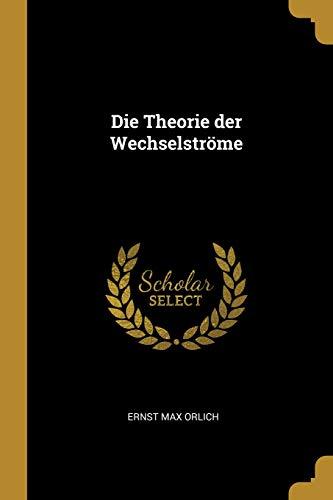 Die Theorie Der Wechselstrme (German Edition)
