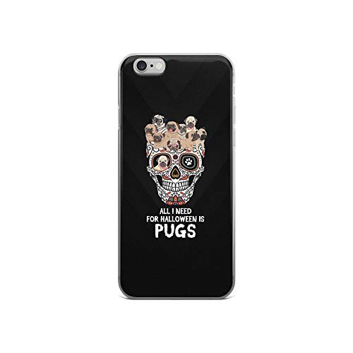 iPhone 6/6s Pure Clear Case Cases Cover All I Need for Halloween is Pugs TPU Flexible Compatible Protective Cover