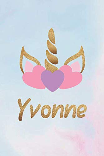 Yvonne: Personalized First Name Unicorn Gift Birthday Girl Notebook Journal 104 Pages