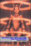 Technology and Culture, the Film Reader, ANDREW UTTERSON, 0415319846