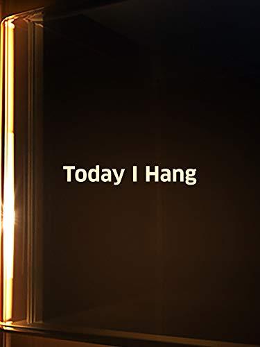 Today I Hang