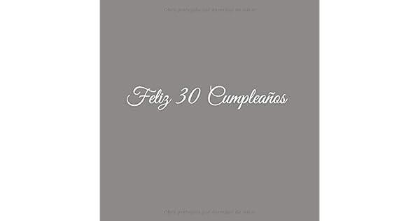 Amazon.com: Feliz 30 cumpleaños: Libro De Visitas 30 Años ...