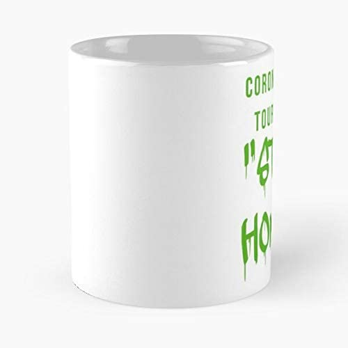 Coronavirus Tour 2020 Stay Home Classic Mug - Funny Gift Coffee Tea Cup White 11 Oz The Best Gift For Holidays Situen