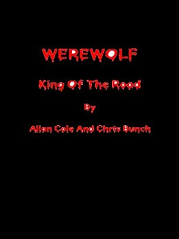 Werewolf: King Of The Road by [Bunch, Chris, Cole, Allan]