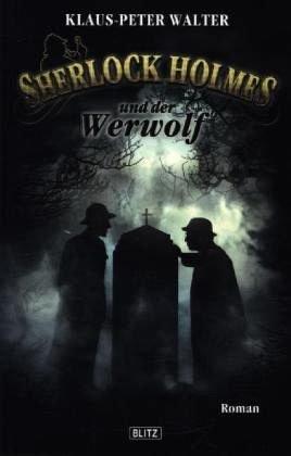 Klaus Peter Walter - Sherlock Holmes und der Werwolf