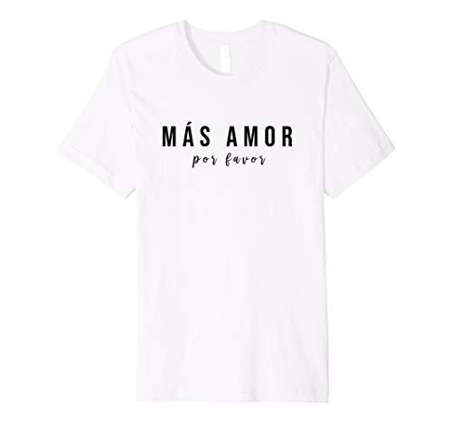 mas amor por favor shirt - latina amor amor gift