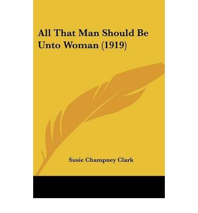 Download All That Man Should Be Unto Woman (1919) (Paperback) - Common ebook