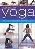 img - for How to Use Yoga: A Step by Step Guide book / textbook / text book