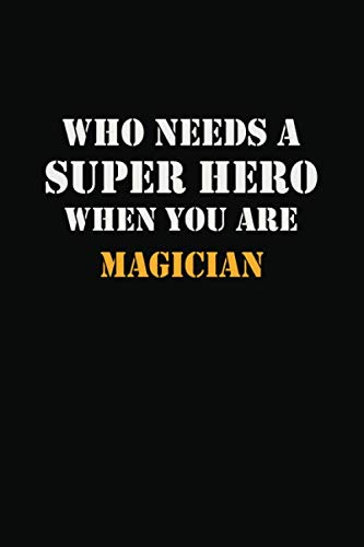 Superhero Writing Prompts (Who Needs  A Super Hero When You Are   Magician: Career Notebook 6X9 120 pages Writing)
