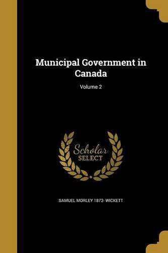 Read Online Municipal Government in Canada; Volume 2 pdf epub