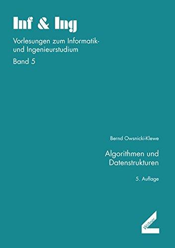 Algorithmen und Datenstrukturen. Inf & Ing, Bd. 5 (Inf & Ing. Vorlesungen zum Informatik- und Ingenieurstudium)