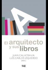 Descargar Libro Arquitecto Y Sus Libros,el Luis Carlos Izquierdo (eds.)