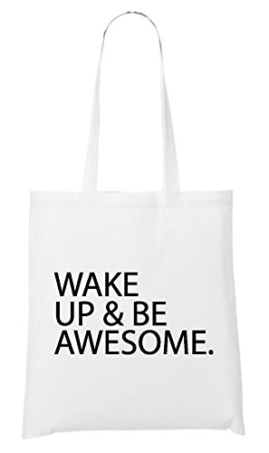 Wake Up & Be Awesome Bag White