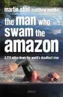 Read Online The Man Who Swam the Amazon PDF