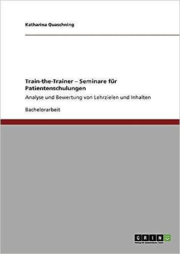 0900c957245160 Train-the-Trainer - Seminare für Patientenschulungen (German Edition)   Katharina Quaschning  9783640916115  Amazon.com  Books