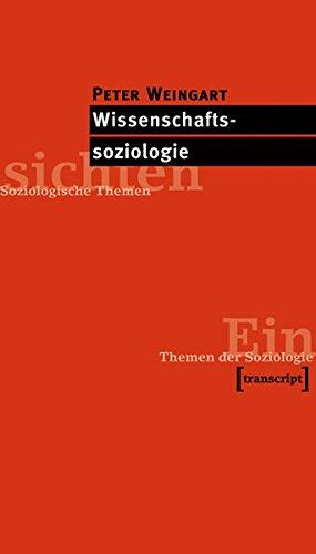 Wissenschaftssoziologie (Einsichten. Themen der Soziologie)