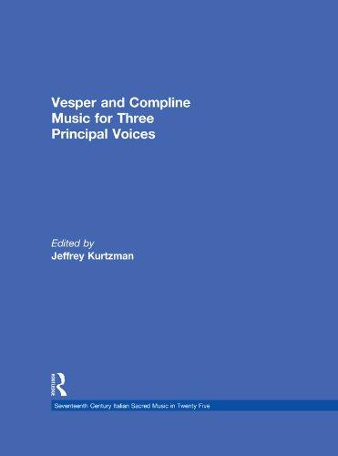 Vesper and Compline Music for Three Principal Voices (Seventeenth Century Italian Sacred Music in Twenty Five Book 13)