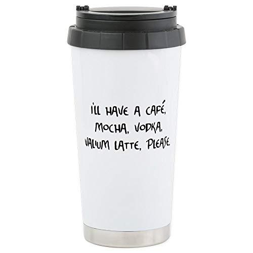 CafePress Cafe Mocha Vodka Valium Latte Stainless Steel Trav Stainless Steel Travel Mug, Insulated 16 oz. Coffee Tumbler