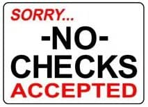 "Sorry... No Checks Accepted 10""x14"" Heavy Duty Plastic Sign"