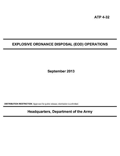 Ordnance Explosive (ATP 4-32 EXPLOSIVE ORDNANCE DISPOSAL (EOD) OPERATIONS)