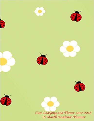 Cute Ladybug and Flower 2017-2018 18 Month Academic Planner ...