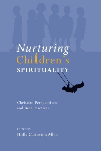 Nurturing Children's Spirituality: Christian Perspectives and Best Practices thumbnail