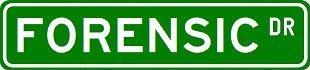 FORENSIC Street Sign ~ Custom Sticker Decal Wall Window Door Art Vinyl Street Signs - 8.25