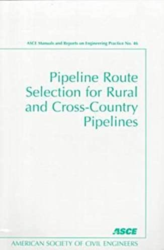 pipeline route selection for rural and cross country pipelines asce rh amazon com asce manual no.31 asce manual 31 pdf