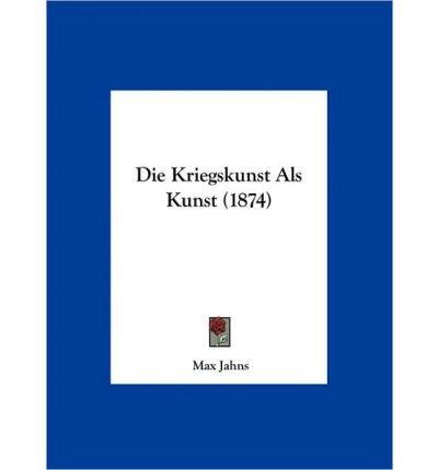 Die Kriegskunst ALS Kunst (1874) (Hardback)(German) - Common pdf epub