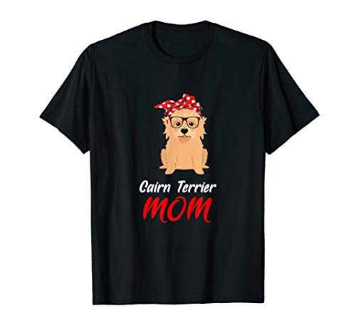 Cairn Terrier Mom Shirt Mothers Day Dog Mom Gift
