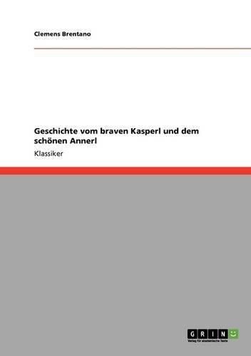 Geschichte vom braven Kasperl und dem schönen Annerl (German Edition) by Brand: GRIN Verlag GmbH