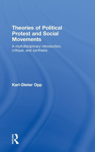 Theories of Political Protest and Social Movements: A Multidisciplinary Introduction, Critique, and Synthesis