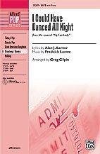 Fair Lady Sheet Music - I Could Have Danced All Night (from My Fair Lady) Choral Octavo Choir Lyrics by Alan Jay Lerner, music by Frederick Loewe / arr. Greg Giplin