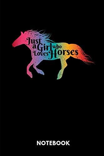 (Just A Girl Who Love Horses Notebook: Notizbuch für Pferdeliebhaber und Besitzer.)
