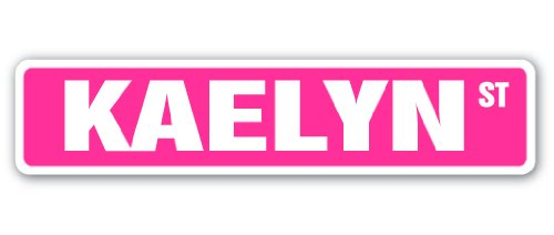 Kaelyn Street Sign Childrens Name Room Sign | Indoor/Outdoor for sale  Delivered anywhere in USA