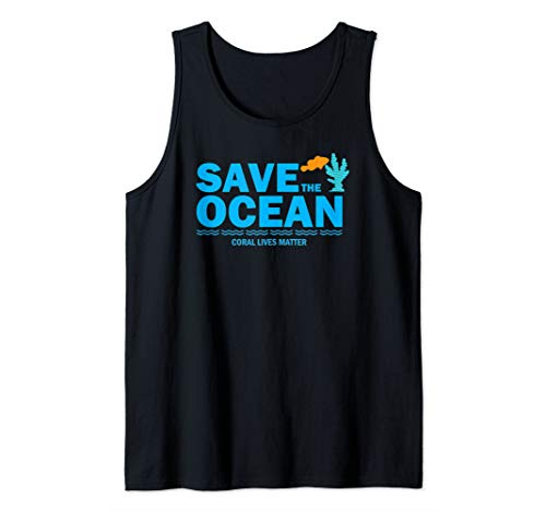 Save the Ocean Coral Lives Matter Reef Tank Shirt Tank Top