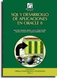 SQL y desarrollo de aplicaciones en Oracle 8/ SQL and application development at Oracle 8 (Spanish Edition) PDF