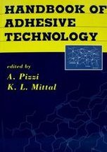 Handbook of Adhesive Technology, Revised and Expanded (Handbook Of Adhesive Technology Revised And Expanded)