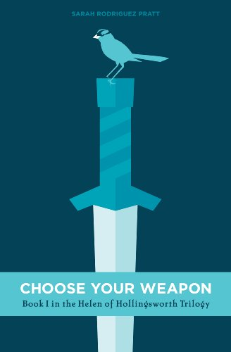 Choose Your Weapon (The Helen of Hollingsworth Trilogy Book 1)