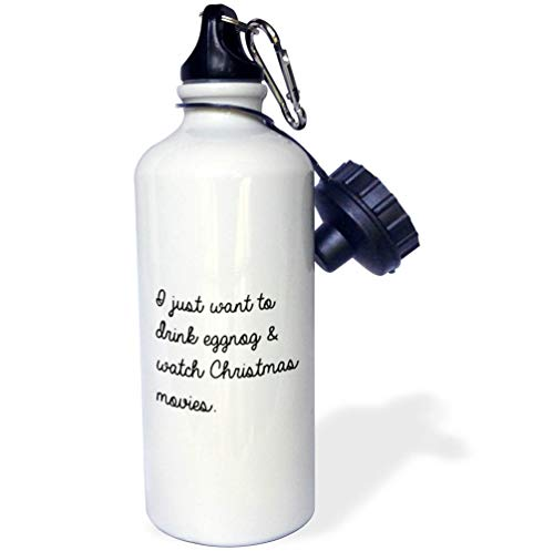 3dRose Tory Anne Collections Quotes - I Just Want to Drink Eggnog and Watch Christmas Movies - 21 oz Sports Water Bottle (wb_301741_1) -