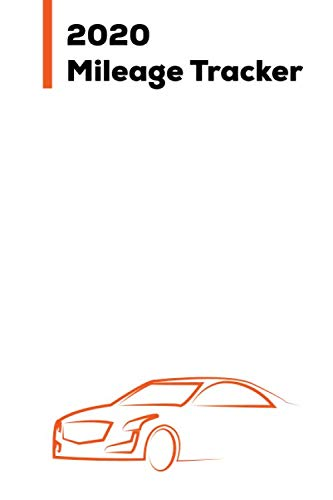 2020 Mileage Tracker: Vehicle Mileage Logbook For Business And Personal Use, Great For Sales Reps, Rideshare, And Tax Preparation