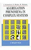 Aggregation Phenomena in Complex Systems: Principles and Applications
