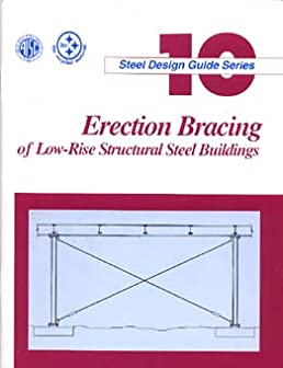 erection bracing of low rise structural steel buildings steel rh amazon com steel design guide series 3 pdf steel design guide series 11 floor vibrations due to human activity