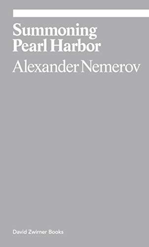 Summoning Pearl Harbor (ekphrasis) Alexander Nemerov