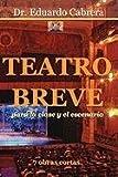 Teatro Breve para la Clase y el Escenario (Spanish Edition)