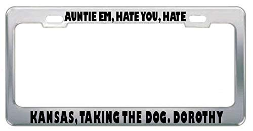 Billion_Store Auntie EM Hate You Hate Kansas Taking The Dog Dorothy License Plate Frame Premium Stainless Steel License Plate Frame Materials -