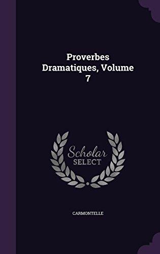 - Proverbes Dramatiques, Volume 7